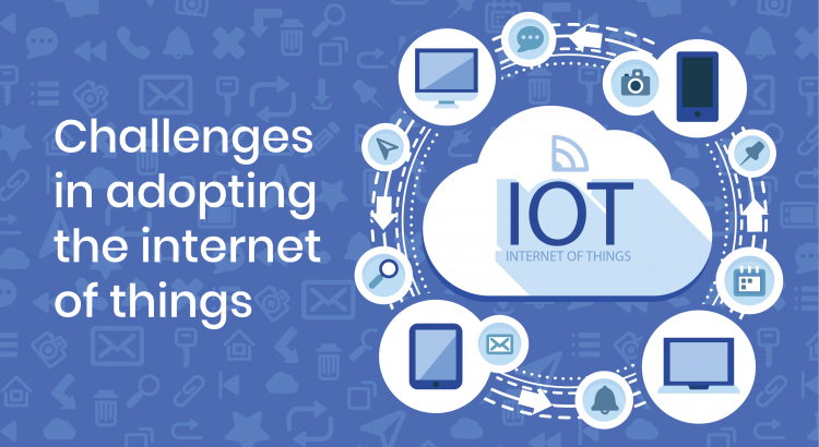 challenges-in-adopting-internet-of-things